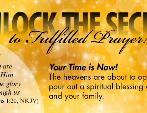 The Secret to Fulfilled Prayer